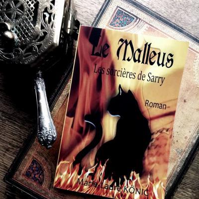 Le Malleus -  les Sorcieres de Sarry un roman historique incontournable 2018 de Marie-Laure KÖNIG